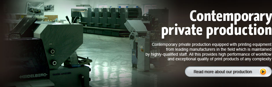 Contemporary private production equipped with printing equipment from leading manufacturers in the field which is maintained by highly-qualified staff. All this provides high performance of workflow and exceptional quality of print products of any complexity.